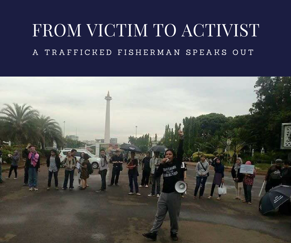 From Victim to Activist: A Trafficked Fisherman Speaks Out